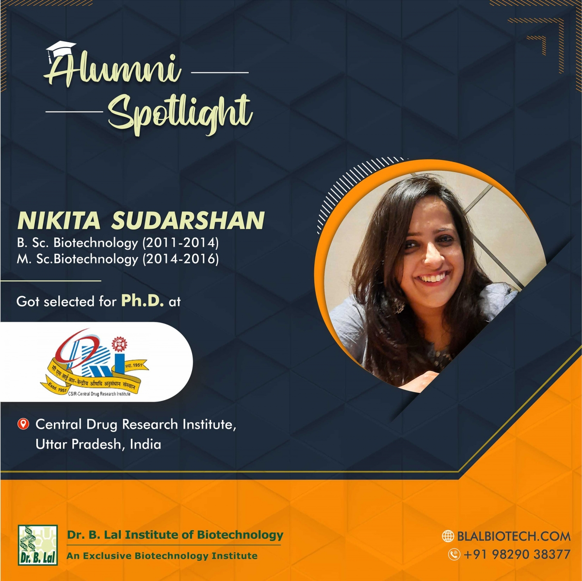 Ms. Nikita Sudarshan   Selected for Ph.D. at Central Drug Research Institute